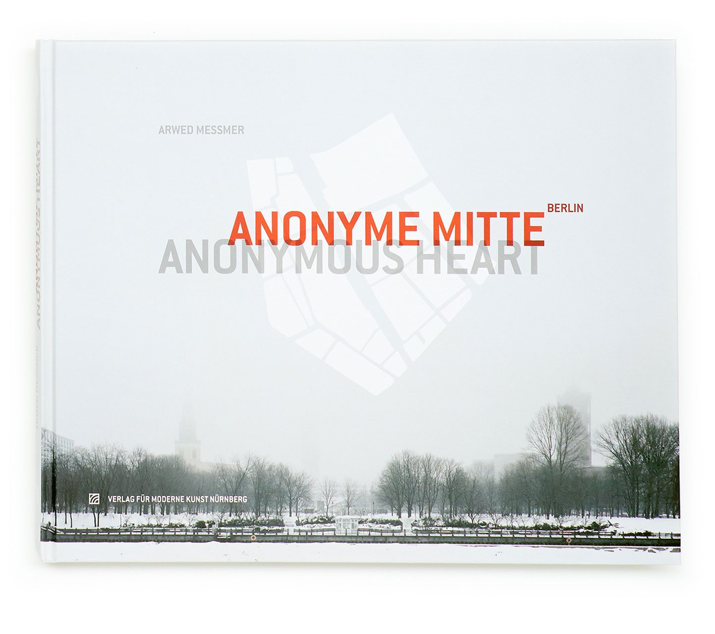 Anonyme Mitte / Anonymous Heart – Berlin